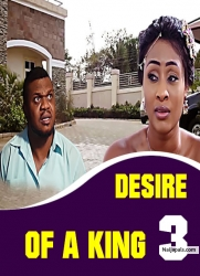 Desire Of A King 3