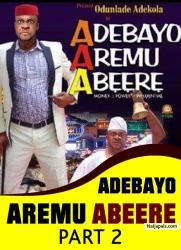 Adebayo Aremu Abere PART 2