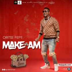 Make Am by Oritse Femi