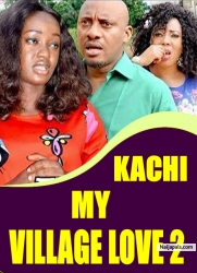 KACHI MY VILLAGE LOVE 2