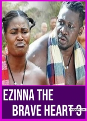 EZINNA THE BRAVE HEART 3
