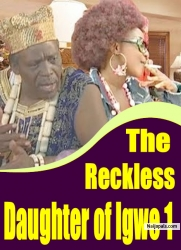 The Reckless Daughter of Igwe 1