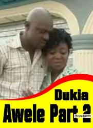 Dukia Awele [PART 2]