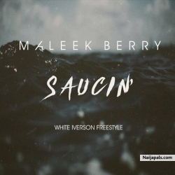 Saucing by Maleek Berry (White Iverson Freestyle)