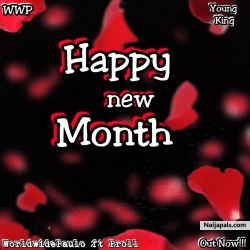 Happy new month by WorldwidePaulo ft Proll