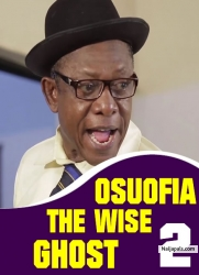 OSUOFIA THE WISE GHOST  2