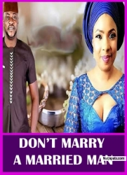 DON'T MARRY A MARRIED MAN