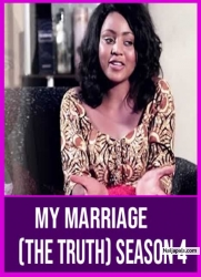 MY MARRIAGE (The Truth) Season 4