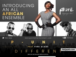 Different by P-Unit ft Yemi Alade