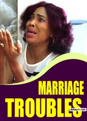 MARRIAGE TROUBLES