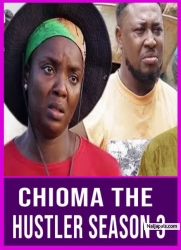 Chioma The Hustler Season 3