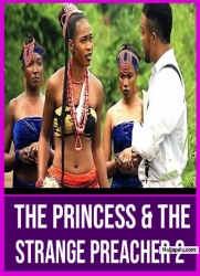 The Princess & The Strange Preacher 2