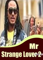 Mr Strange Lover 2
