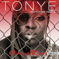 Criminal Remix by Tonye ft. timaya