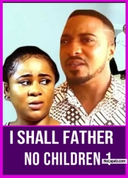 I Shall Father No Children 1