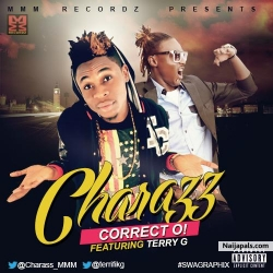 Correct Oh! by Charrass ft. Terry G (Prod by Philkeyz)