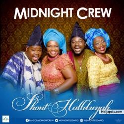 Shout Halleluyah by Midnight Crew