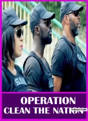 OPERATION CLEAN THE NATION