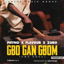 Gbo Gan Gbom by  Flavour ft. Phyno & Zoro