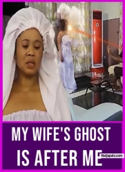 My Wife's Ghost Is After Me