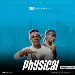 physical by 12k x flashboi
