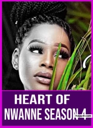 HEART OF NWANNE SEASON 4