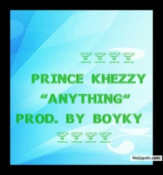 Anything by Prince Khezzy
