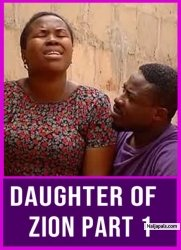 DAUGHTER OF ZION PART 1