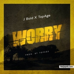 Worry by J Bold x Top Age