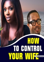 HOW TO CONTROL YOUR WIFE