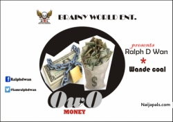 """ OWO"" Money by Ralph D Wan ft wande coal"