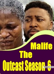 Malife The Outcast Season 6