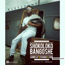 Shokoloko Bagoshe by  Samklef ft Ichaba & Zion (Prod By Samklef)