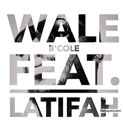 Wale by B'Cole Feat. Latifah
