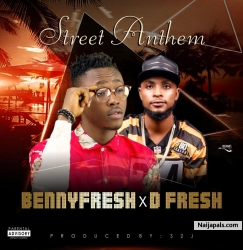street Anthem by Bennyfresh x D fresh