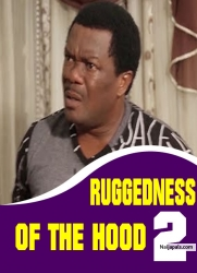 RUGGEDNESS OF THE HOOD 2