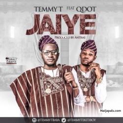 Jaiye (Prod. By Antras) by Temmy T ft. Qdot