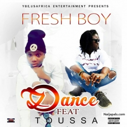 Dance by Freshboy x Toussa
