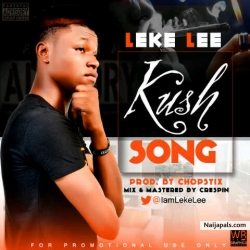Kush Song by Leke Lee