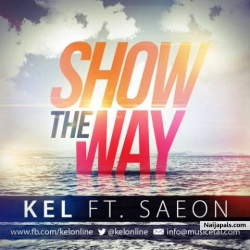 Show The Way by Kel ft. SAEON