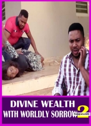 DIVINE WEALTH WITH WORLDLY SORROW 2