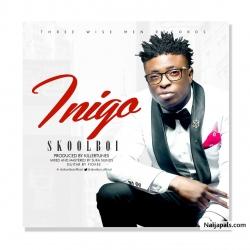 Inigo by Skool Boi (Prod. KillerTunes & Fiokee)