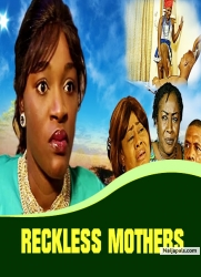 RECKLESS MOTHERS