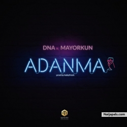 Adanma by DNA ft. Mayorkun