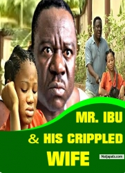 MR. IBU & HIS CRIPPLED WIFE
