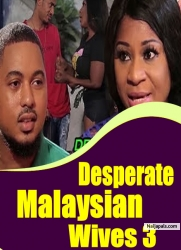 Desperate Malaysian Wives 3