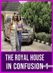 The Royal House In Confusion 1