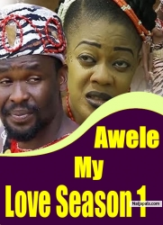 Awele My Love Season 1