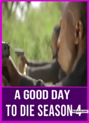 A GOOD DAY TO DIE SEASON 4
