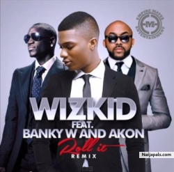 Roll It Remix by Wizkid ft. Banky W x Akon